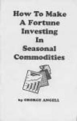 How To Make A Fortune Investing In Seasonal Commodities
