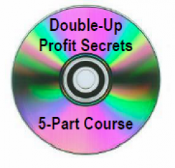 Double-Up Profit Secrets Video Course